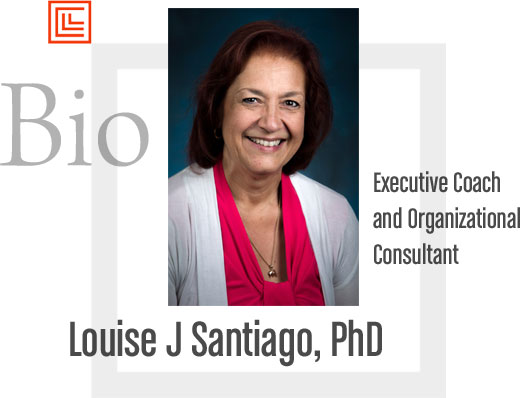 Louise J Santiago, PhD, executive coach and organizational consultant